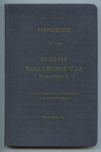 "Handbook of the 40-50 HP Rolls-Royce Car (""Phantom II"") with Instructions for Running and Maintenance. Number IX"