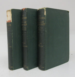 The Prose Works of William Wordsworth. For the First Time Collected, with Additions from Unpublished Manuscripts. In Three Volumes. Vol. I. Political and Ethical. Vol. II. Aesthetical and Literary. Vol. III. Critical and Ethical