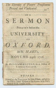 The Eternity of Future Punishment Proved and Vindicated in a Sermon Preach'd before the University of Oxford, At St. Mary's, Novemb. 24th. 1706.