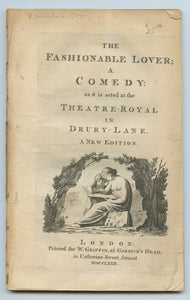 The Fashionable Lover; A Comedy: as it is acted at the Theatre-Royal in Drury-Lane
