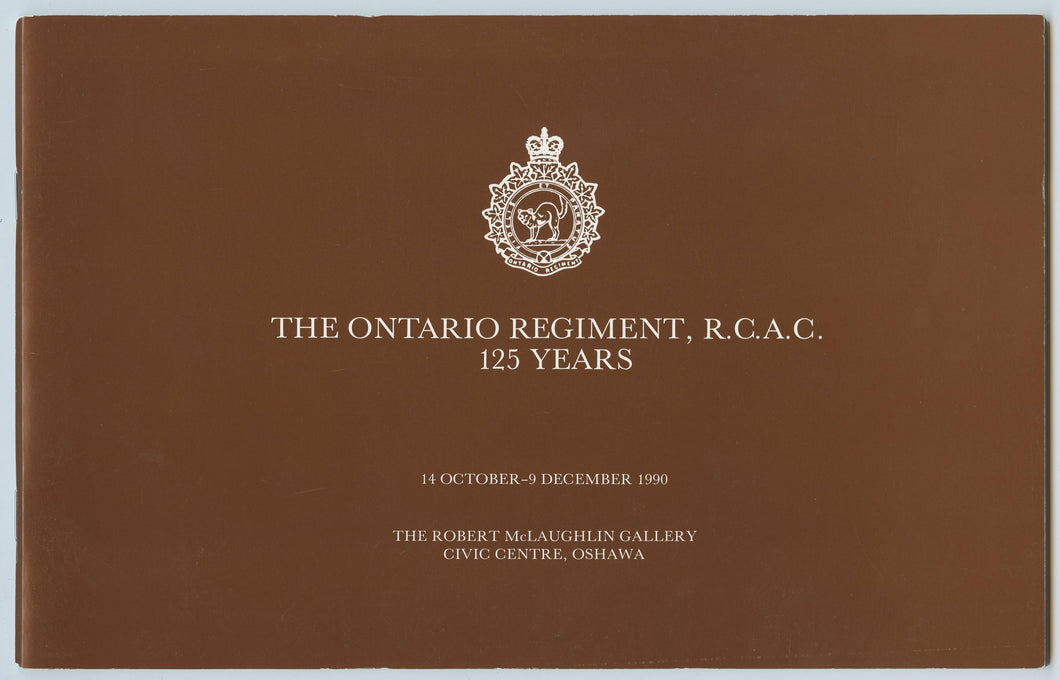 The Ontario Regiment, R.C.A.C. 125 Years. 14 October-9 December 1990