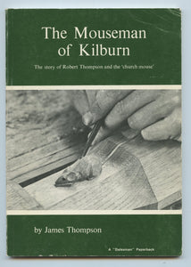 The Mouseman of Kilburn: The story of Robert Thompson and the 'church mouse'