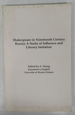 Shakespeare in Nineteenth Century Russia: A Study of Influence and Literary Imitation