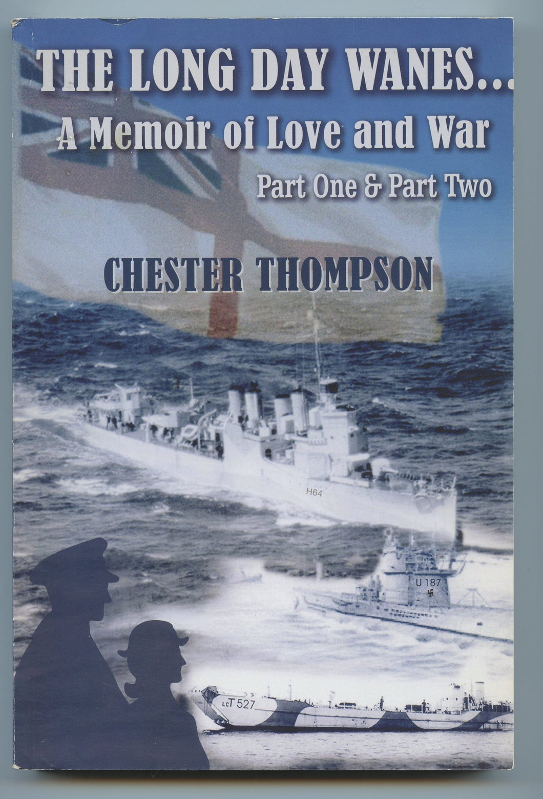 The Long Day Wanes ... A Memoir of Love and War. Part One & Part Two