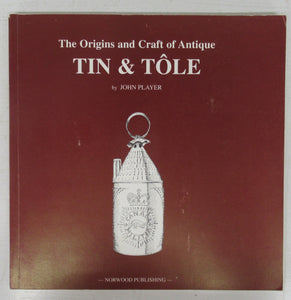 The Origins and Craft of Antique Tin & Tôle