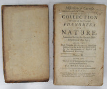 Miscellanea Curiosa. Containing a Collection Of some of the Principal Phaenomena in Nature. Vol. 2 only