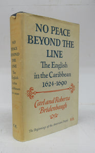 No Peace Beyond the Line: The English in the Caribbean 1624-1690
