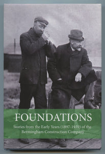 Foundations: Stories from the Early Years (1897-1939) of the Bermingham Construction Company
