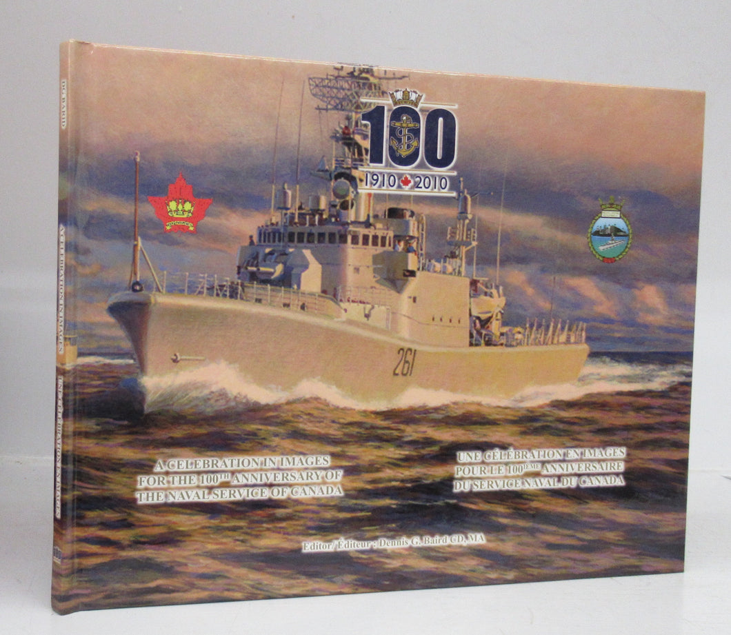 Ships of the Canadian Navy: A Celebration in Images for the 100th Anniversary of the Naval Service of Canada 1910-1920