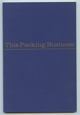 This Packing Business: The History and Development of the Use of Meat to Feed Mankind, from the Dawn of History to the Present