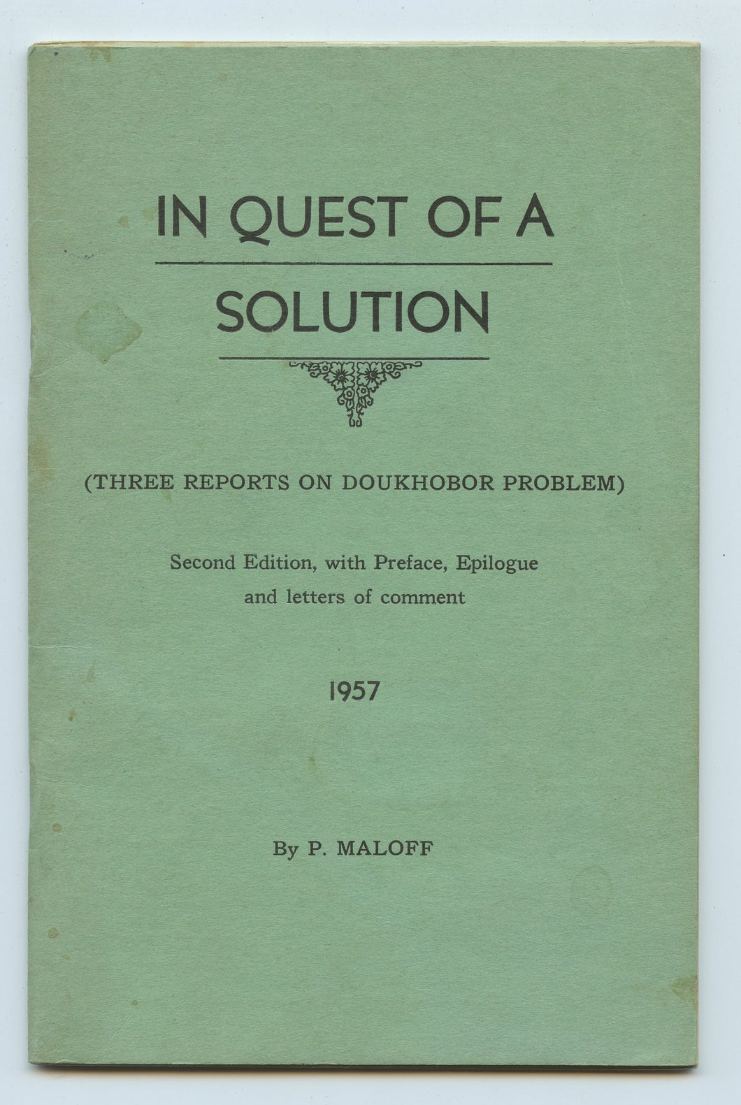 In Quest of a Solution (Three Reports on Doukhobor Problem)
