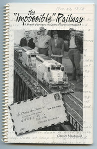 "The ""Impossible"" Railway: A Memoir of Surveying the Quebec & North-Shore Railway 1952-55"