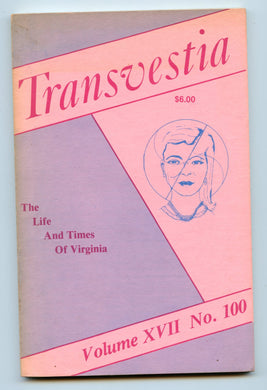Transvestia Volume XVII No. 100: The Life  And Times Of Virginia