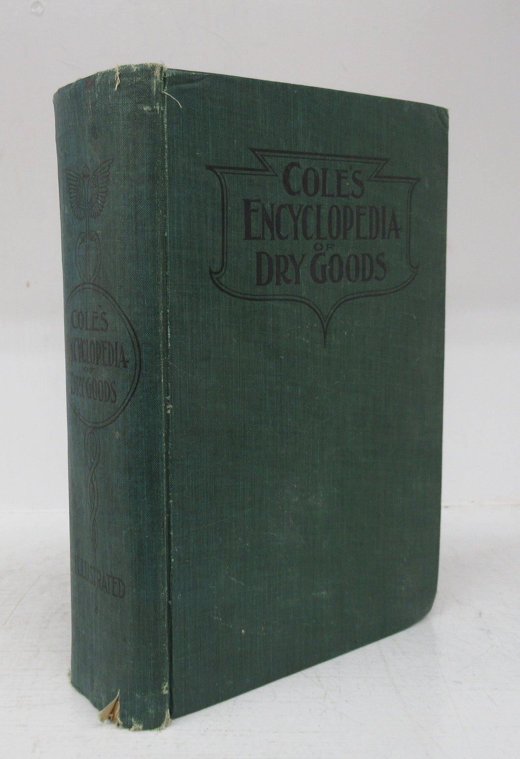 Cole's Encyclopedia of Dry Goods