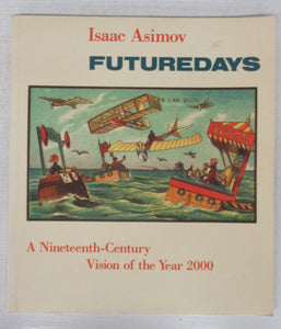 Futuredays: A Nineteenth-Century Vision of the Year 2000