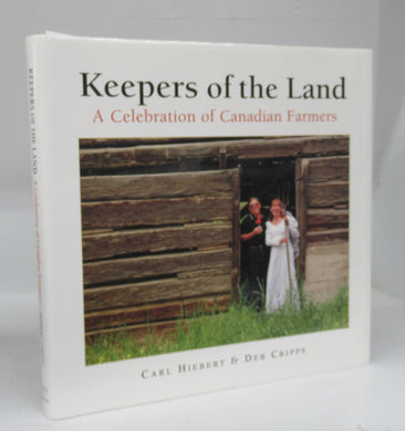 Keepers of the Land: A Celebration of Canadian Farmers