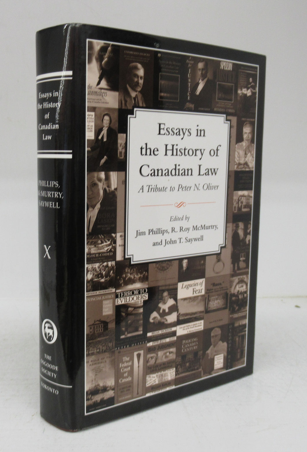 Essays in the History of Canadian Law: A Tribute to Peter N. Oliver