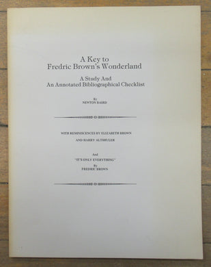 A Key to Fredric Brown's Wonderland: A Study And An Annotated Bibliographical Checklist