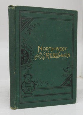 This History of the North-West Rebellion of 1885 (Salesman's dummy)