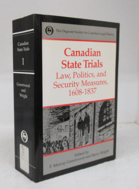 Canadian State Trials Vol. I: Law, Politics, and Security Measures, 1608-1837