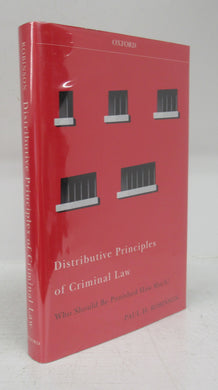 Distributive Principles of Criminal Law: Who Should Be Punished How Much?