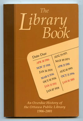 The Library Book: An Overdue History of the Ottawa Public Library 1906-2001