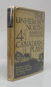 The Unheroic North: 4 Canadian Plays