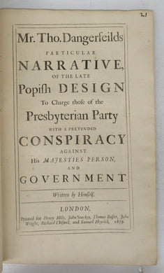 Mr. Tho. Dangerfeilds particular Narrative, of the late Popish Design To Charge those of the Presbyterian Party with a pretended Conspiracy against His Majesties Person, and Government. Written by Himself
