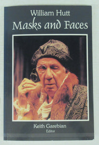 William Hutt: Masks and Faces