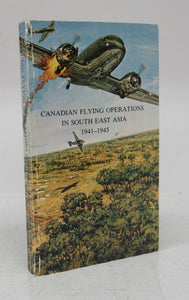 Canadian Flying Operations in South East Asia 1941-1945
