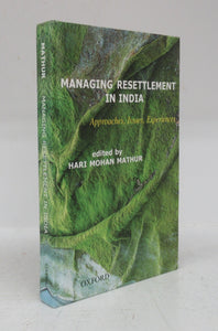 Managing Resettlement in India: Approaches, Issues, Experiences
