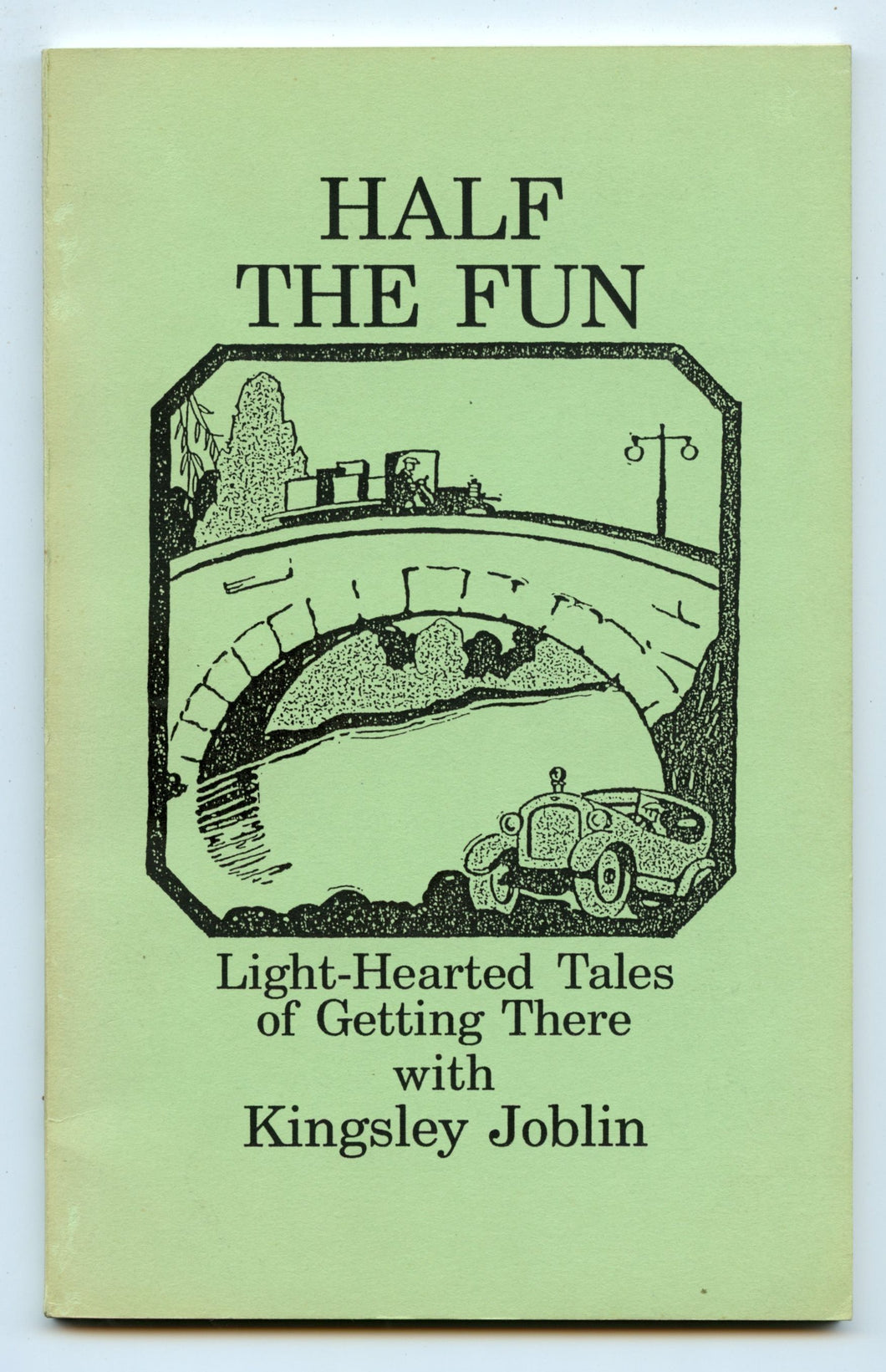 Half The Fun: Light-Hearted Tales of Getting There