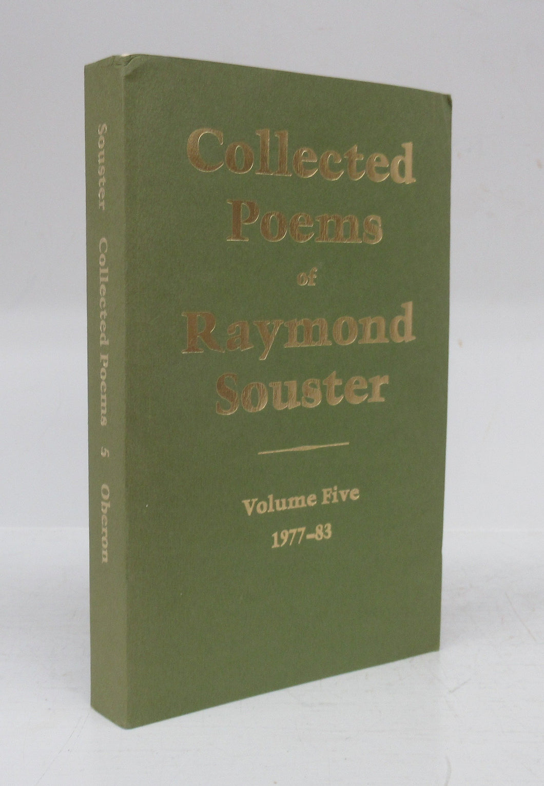 Collected Poems of Raymond Souster Volume Five 1977-83