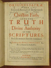 Origines Sacrae, Or a Rational Account of the Ground of Christian Faith, as to the Truth and Divine Authority of the Scriptures, And the matters therein Contained