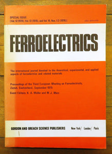 Ferroelectrics: The international journal devoted to the theoretical, experimental, and applied aspects of ferroelectrics and related materials. Vol. 12-14, No. 1-2