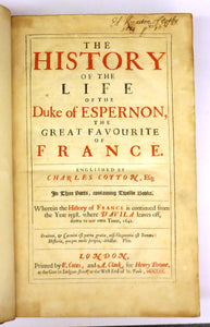The History of the Life of the Duke of Espernon, the Great Favourite of France. In Three Parts, Containing Twelve Books. Wherin the History of France is continued from the Year 1598. where D'Avila leaves off, down to our own Times, 1642