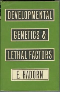 Developmental Genetics & Lethal Factors