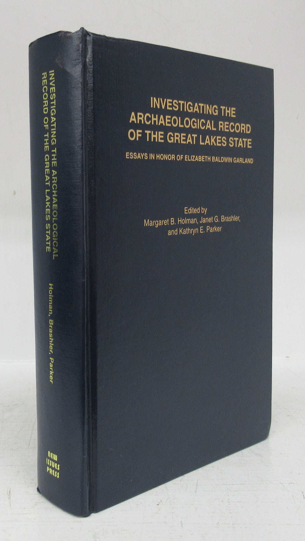 Investigating the Archaeological Record of the Great Lakes State: Essays in Honor of Elizabeth Baldwin Garland