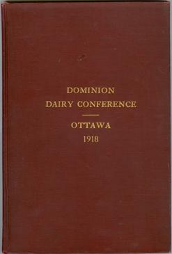 Report of the Proceedings of a Dominion Dairy Conference Held at Ottawa November 25, 26, 27 and 28, 1918