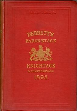 Debrett's Baronetage, Knightage, and Companionage, in which is included Much Information Respecting the Collateral Branches of Baronets