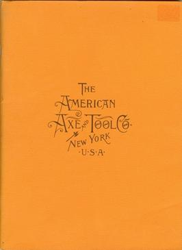 Illustrated Catalogue: The American Axe and Tool Co., New York, U.S.A