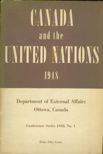 Canada and the United Nations 1948. Conference Series 1948, No. 1.