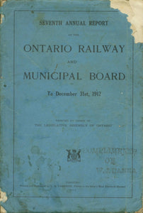 Seventh Annual Report of the Ontario Railway and Municipal Board To December 31st, 1912