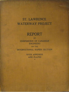 Report of Conference of Canadian Engineers of the St. Lawrence River with Appendix. Dated December 30, 1929