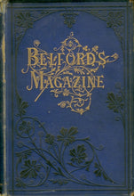 Belford's Monthly Magazine. A Magazine of Literature and Art