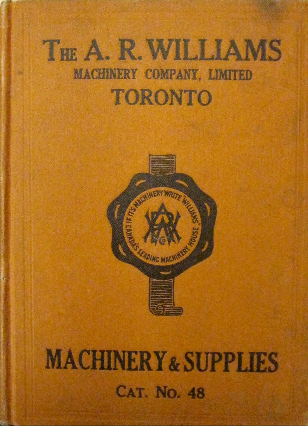 Catalogue 48. The A. R. Williams Machinery Co., Ltd. Machinery and Mill Supplies