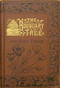 The Boundary Tree; Or, the Two Farmers. And Other Stories
