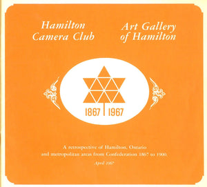 A retrospective of Hamilton, Ontario and metropolitan area from Confederation 1867 to 1900