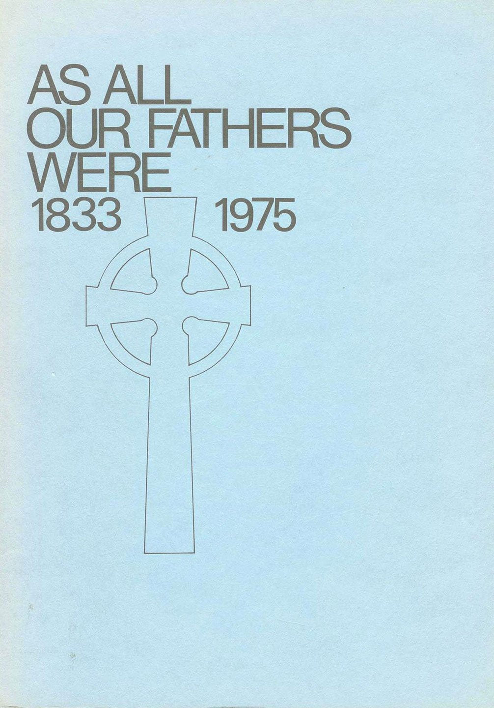 As All Our Fathers Were: The Presbyterian Church, Whitby 1833-1975