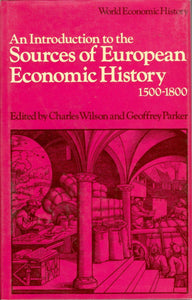 An Introduction to the Sources of European Economic History 1500-1800